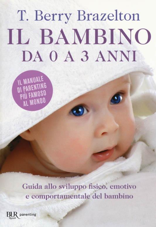 Naslovnica knjige Otrok od 0 do 3 let. Vodnik po otrokovem telesnem, čustvenem in vedenjskem razvoju